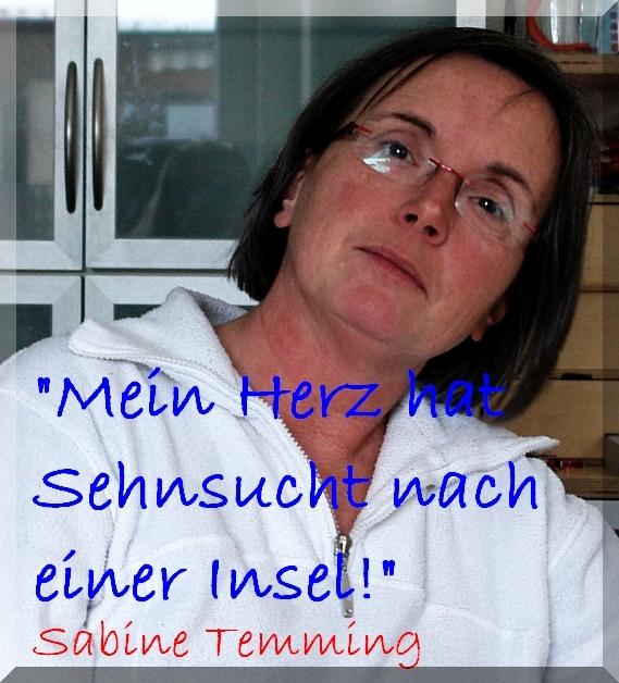 Kennt Sehnsucht. Temming Sabine. Botschafterin. Interviewt demnächst von Heiderose.