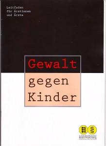 Ärzteleitfaden Baden-Württemberg. Gewalt gegen Kinder.