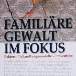 ARCHE-Extern-Cover Familiäre Gewalt im Fokus John Hamel Tonia L. Nicholis Prof. Dr. Gerhard Amendt_06