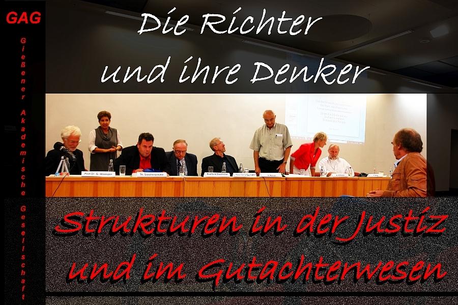 """In berechtigt harte Kritik genommen wurden Justiz und Gutachterwesen. 2. Symposium """"Die Richter und ihre Denker"""". Gießener Akademische Gesellschaft."""