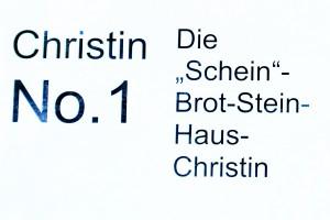 Christin No. 1: Die Schein-Brot-Stein-Haus-Christin.