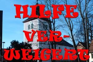 Wie verweigert die Evangelische Kirche in Keltern-Weiler Hilfe ?