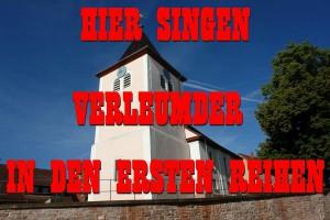 Singen UND spielen die Verleumder in der Evangelischen Kirche in der ERSTEN Reihe ?