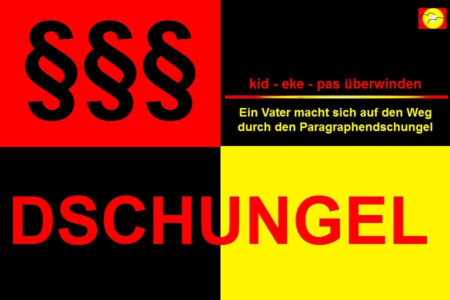 Paragraphendschungel. kid - eke - pas überwinden. Kindesraub in Deutschland - Eltern-Kind-Entfremdung - Parental Alienation Syndrome.