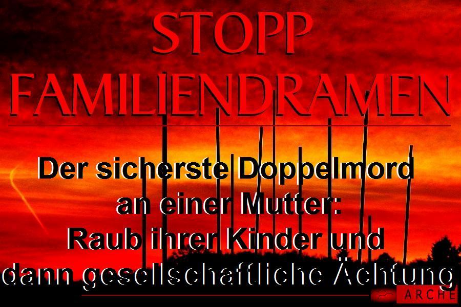 ARCHE kid - eke - pas Doppel-Muttermord durch Kinderraub und Verleumdung_02aaa