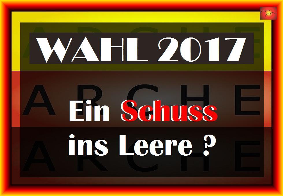 2017-08-31_F_ARCHE Wahl 2018 - ein Schuss ins Leere_01d