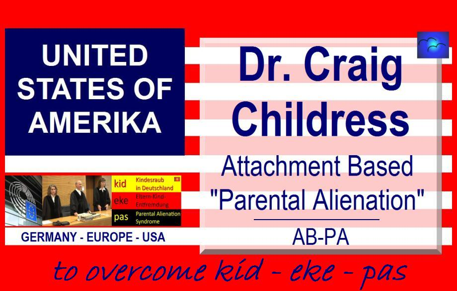 "Dr. Craig Childress: Attachment Based ""Parental Alienation"", kurz AB-PA"