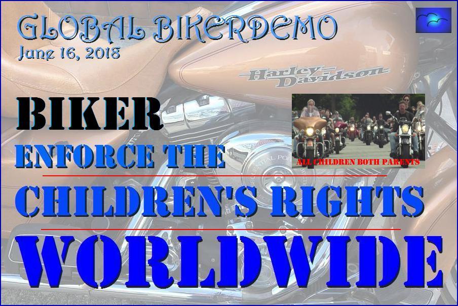 Weltweite BIKERDEMO für die Rechte der Kinder auf beide Eltern, vier Großeltern, Familie und ein gutes Leben in ihrer Heimat.