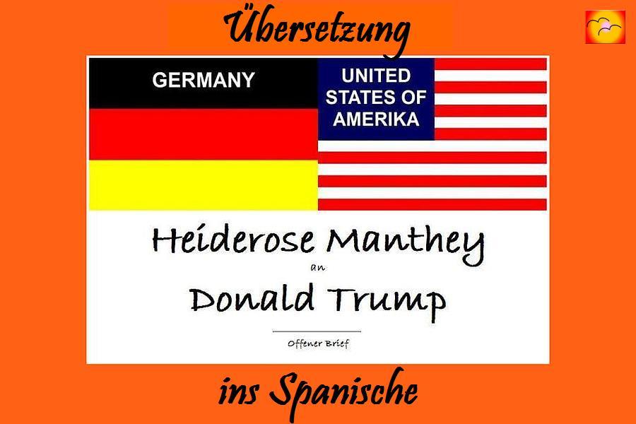 ARCHE Heiderose Manthey an Donald Trump Deutschland USA Spanisch_04