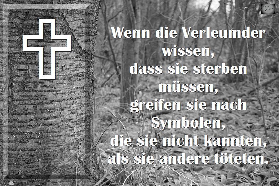 Wenn die Verleumder wissen, dass sie sterben müssen, greifen sie nach Symbolen, die sie nicht kannten, als sie andere töteten.