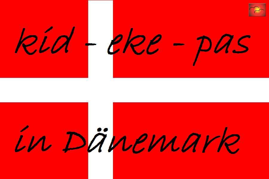 Wie gehen die Dänen mit kid - eke - pas um ?