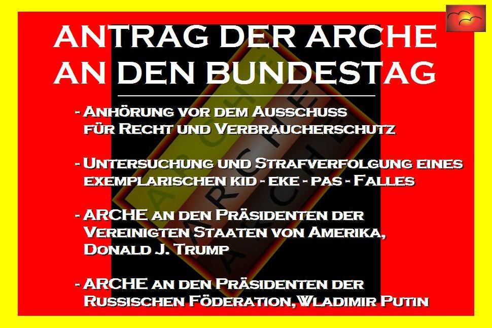 Antrag der ARCHE an Dr. Angela Merkel, an die Bundesregierung und Fraktionen des Bundestages, an die Bundestagsabgeordneten.