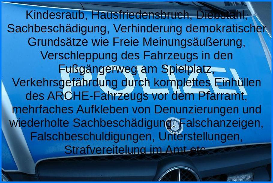 Polizistin Schader von Neuenbürg sagte unverblümt: Es ginge sie nichts an, dass der Bürgermeister und der Polizeiposten Remchingen-Keltern über das ARCHE-Mobil in Kenntnis gesetzt worden wäre.