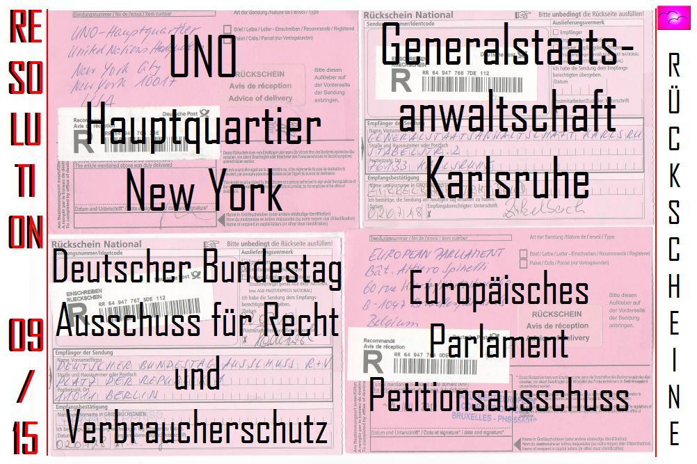 Alle Rückscheine sind zurück ! UNO - EU - DB und Generalstaatsanwaltschaft sind benachrichtigt.